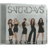 Cd The Saturdays   Living For The Weekend [uk]
